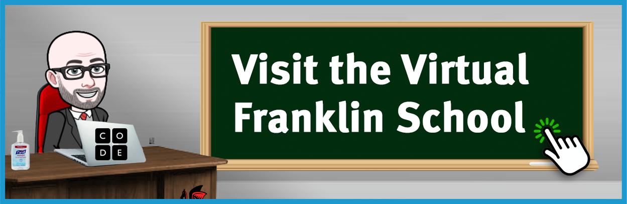Visit the Virtual Franklin School
